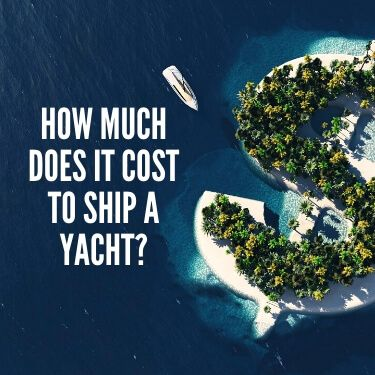How Much Does it Cost to Ship a Yacht