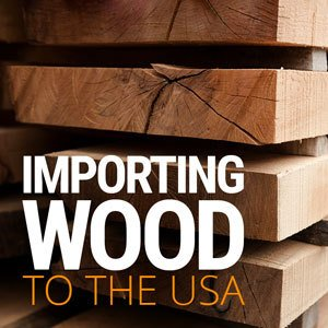 Importing Wood to USA | USA Customs Clearance