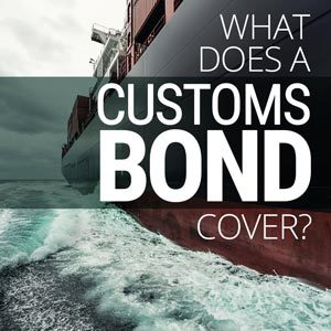What does a customs bond cover?