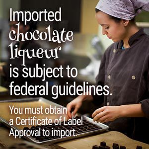 Imported chocolate liqueur is subject to federal guidelines