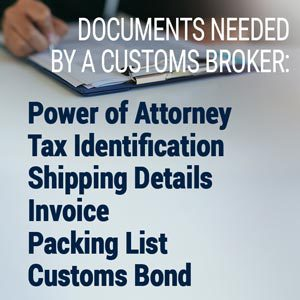Documents needed by a customs broker