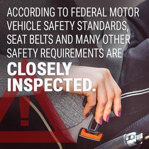Federal motor vehicle safety standards are closely inspected