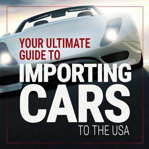 Guide to importing cars to the USA
