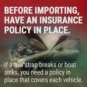 Have an insurance policy for car imports
