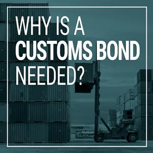 Why is a Customs Bond needed