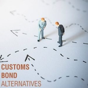 Customs Bond Alternatives