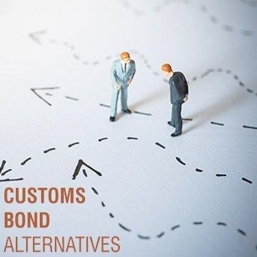 Customs Bond Alternatives