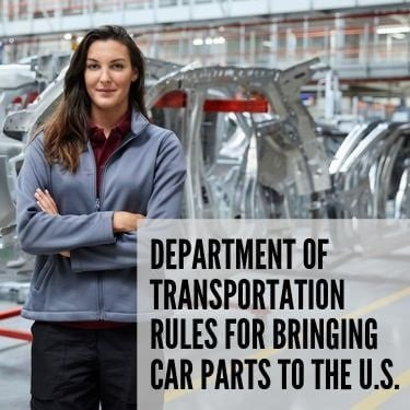 Department of Transportation Rules for Bringing Car Parts to the US