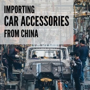 Importing Car Accessories from China