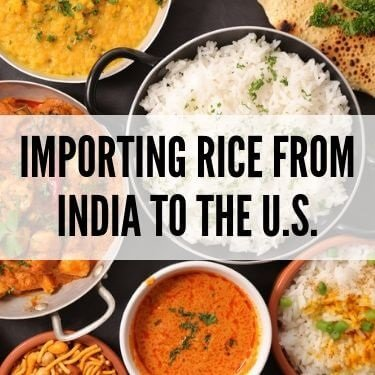 Importing Rice From India to the U S  | USA Customs Clearance