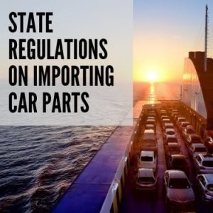 State Regulations on Importing Car Parts