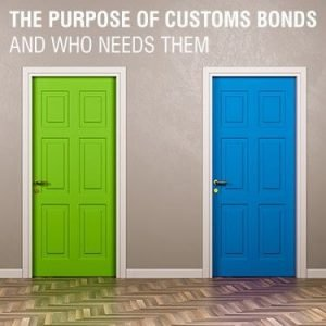 The Purpose of Customs Bonds and Who Needs Them