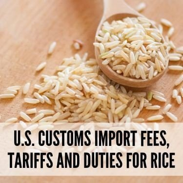 US Customs Import Fees Tariffs and Duties for Rice