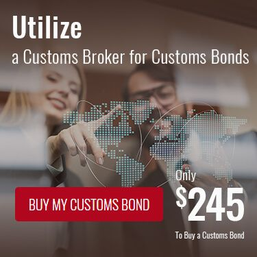Utilize a Customs Broker for Customs Bonds