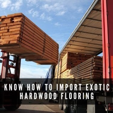 know how to import exotic hardwood flooring