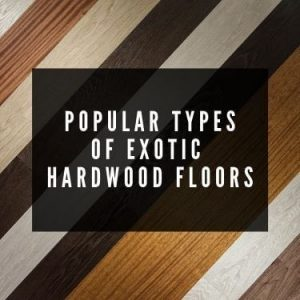 popular types of exotic hardwood floors