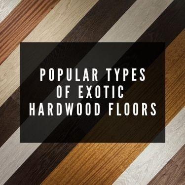 popular types of exotic hardwood floors