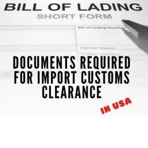 Documents required for import customs clearance in usa