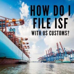 How do I file ISF with U.S. customs