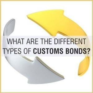 What Are the Different Types of Customs Bonds