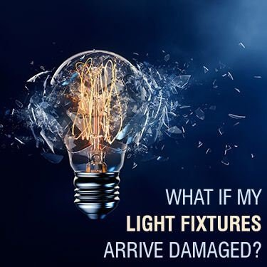 What If My Light Fixtures Arrive Damaged
