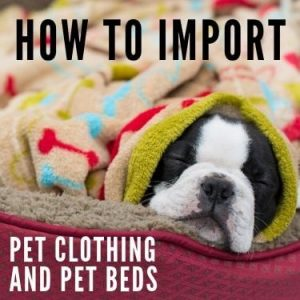 how to import pet clothing and pet beds