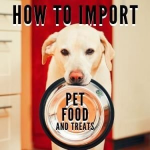 how to import pet food and treats