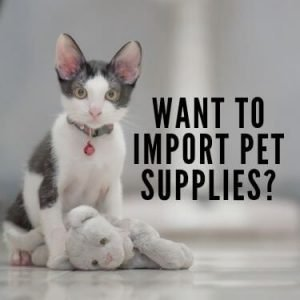 want to import pet supplies