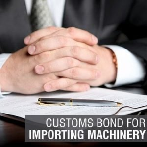 Customs Bond For Importing Machinery