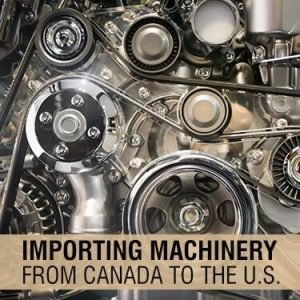 Importing Machinery from Canada to the US