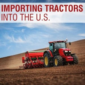 Importing Tractors Into the US