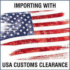 Importing With USA Customs Clearance