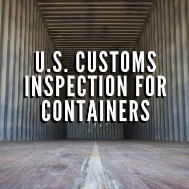 U.S. Customs inspection for containers