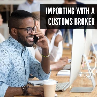 Importing With a Customs Broker