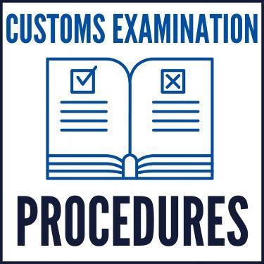 Customs Examination Procedures