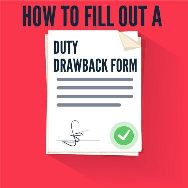 How To Fill Out A Duty Drawback Form