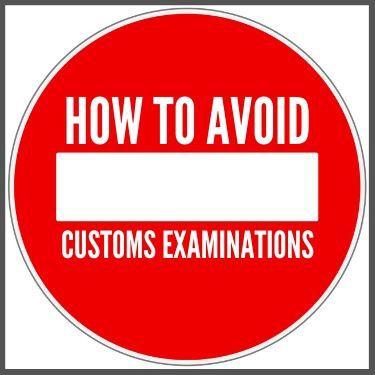 How to Avoid Customs Examinations