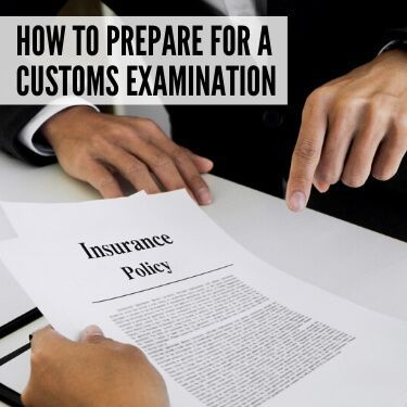 How to Prepare for a Customs Examination