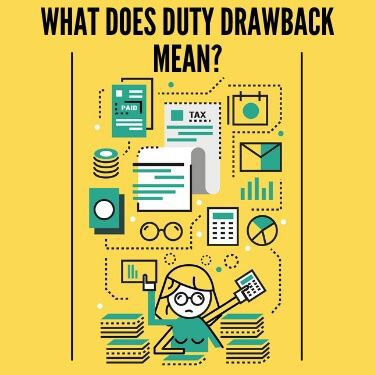 What Does Duty Drawback Mean