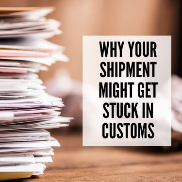 Why Your Shipment Might Get Stuck in Customs