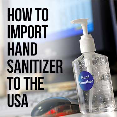 How to Import Hand Sanitizer to USA