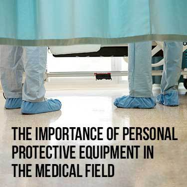the importance of personal protective equipment in the medical field