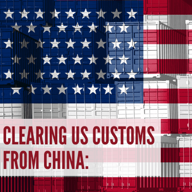 Clearing US Customs from China