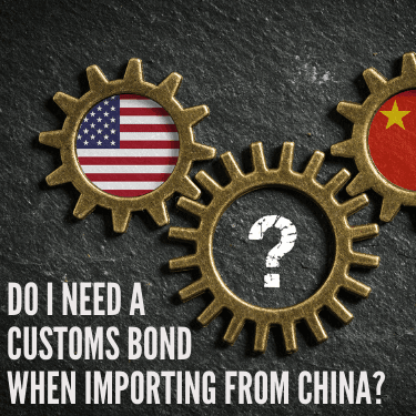 Do I Need a Customs Bond When Importing from China