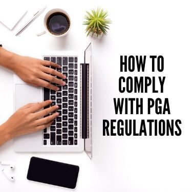 How to Comply with PGA Regulations