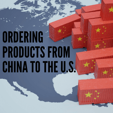 Ordering Products From China to the U.S.