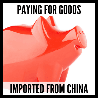 Paying for Goods Imported from China