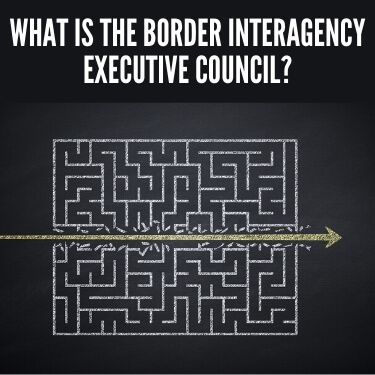 What is the Border Interagency Executive Council