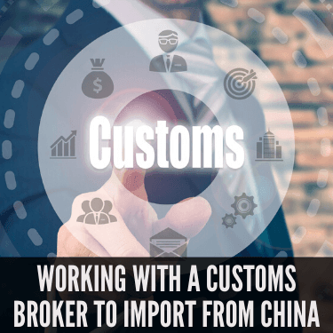 Working with A Customs Broker to Import from China
