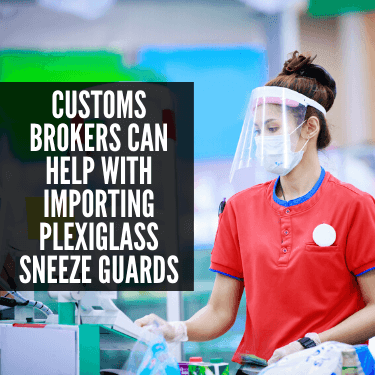 Customs Brokers can Help with Importing Plexiglass Sneeze Guards